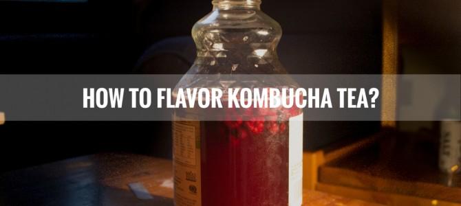 How to Flavor Kombucha Tea?